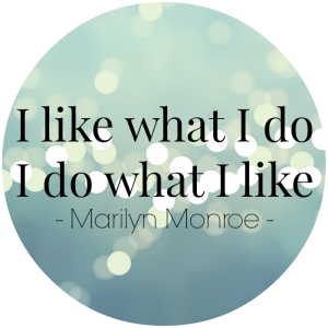 I-like-what-i-do-i-do-what-i-like-marilyn-monroe